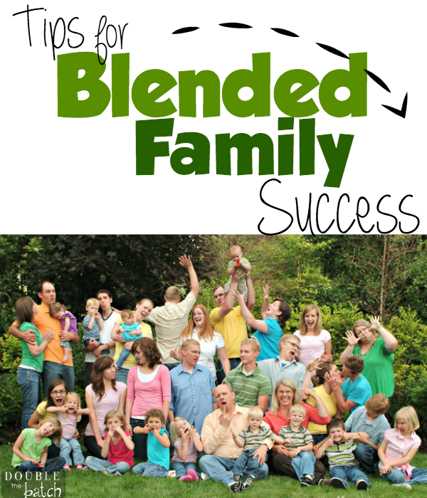 Important tips for blended family success double the batch