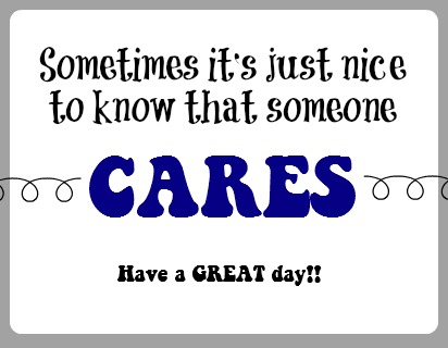 Sometime's It's nice to know someone cares Printable
