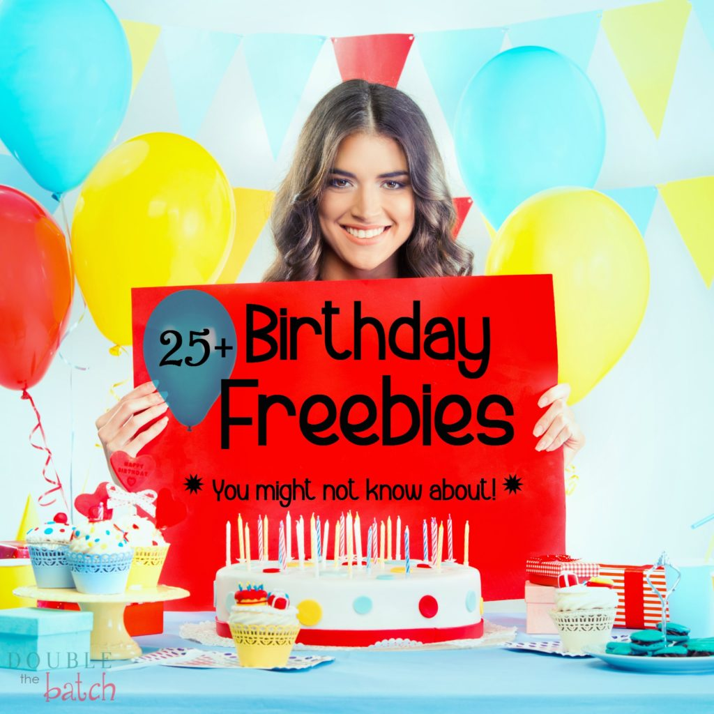 25+ Birthday Freebies you might not know about!