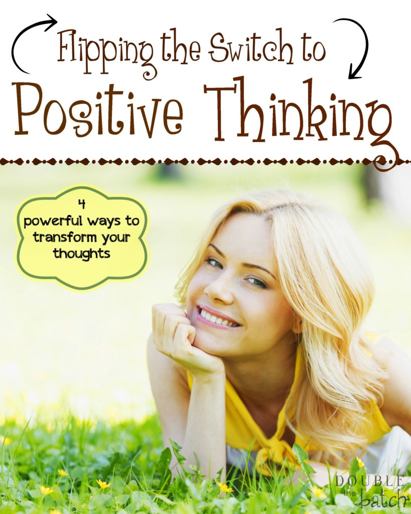 How to Get Rid of Negative Thoughts: Flipping the Switch to Positive Thoughts