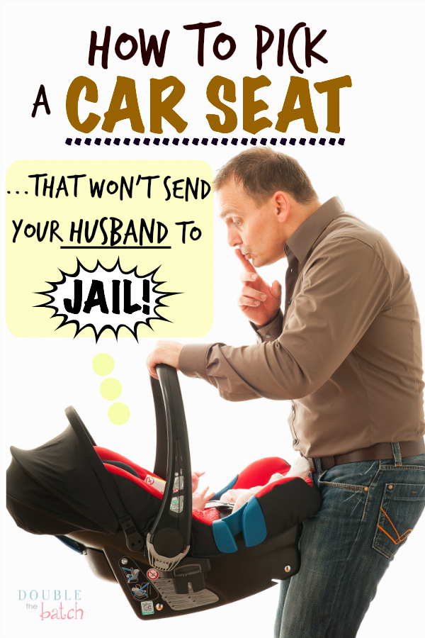 How to pick a carseat...(One Husband's HUMOROUS perspective!) This is HILARIOUS!