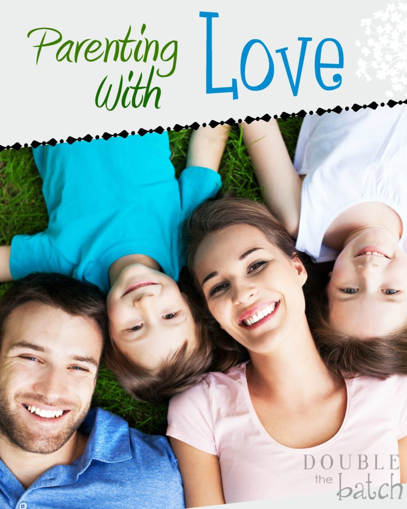 How to be more successful in my parenting by implementing unconditional LOVE.