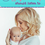 The One Piece of Advice Every New Mom Should Listen To