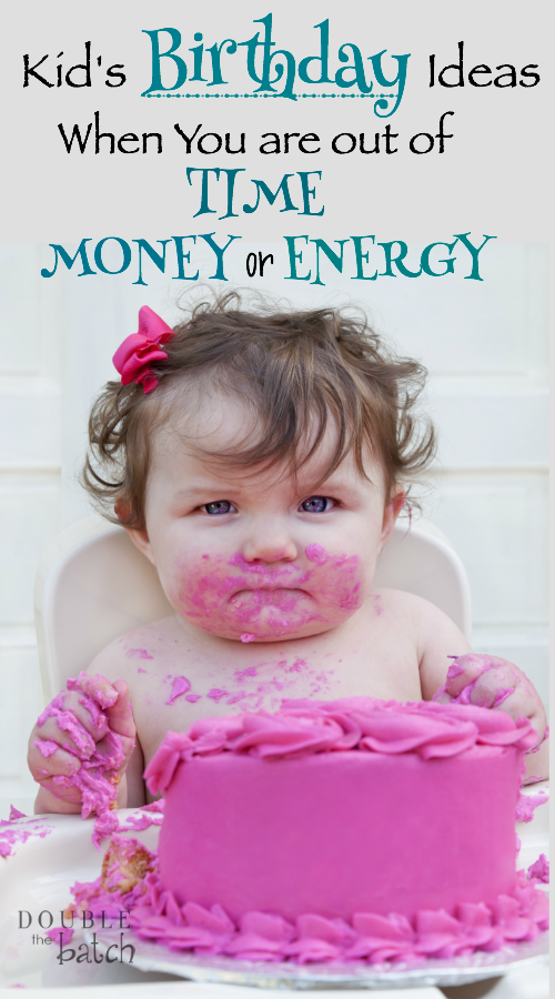 Is one of your kid's birthdays coming up and you find yourself out of time, money, or energy? I hear you, sister. Don't worry. I've got a plan. Read on.