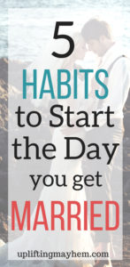 Start your marriage off strong with these 5 habits. Great things to know and do from the beginning