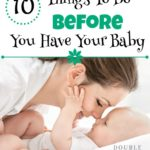 10 Things to Do Before You Have Your Baby