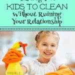 Teach Your Kids to Clean Without Ruining Your Relationship