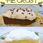 The Best Pie Crust Recipe Plus Two Amazing Pie Fillings