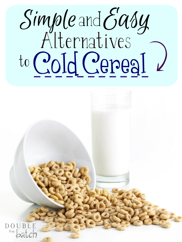 tired of the same old junk for breakfast? Who says a healthy breakfast has to be time consuming? HEre are some easy alternatives to cold cereal