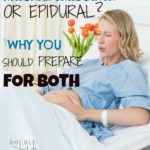 Natural Child Birth or Epidural? Why You Should Prepare For Both