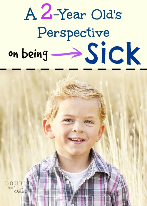 A Two-Year-Old's Perspective on Being Sick