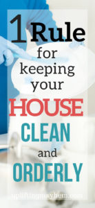 House cleaning is never ending! This cleaning tip will help you keep a clean house