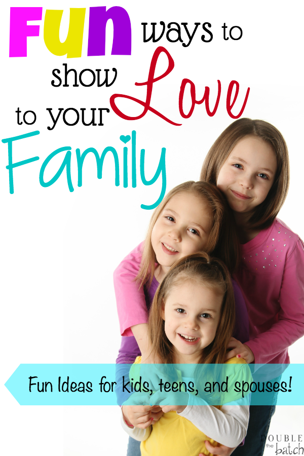 Fun ways to show love to your family ALL year round! Ideas for all ages including spouses!
