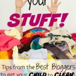 Pick up Your Stuff! (The best tips for getting kids to clean)
