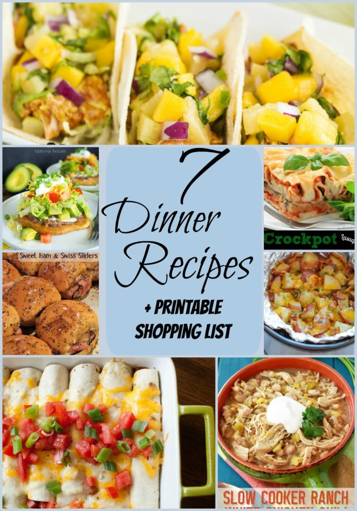 7 Dinner Recipes + Printable Shopping List! Done and done!