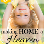 5 Tips for Making Home a Heaven on Earth