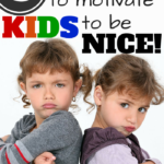3 Simple Ways to Motivate Kids to be Nice!