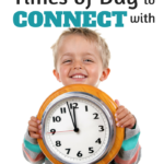 The Best Times to Connect With Kids