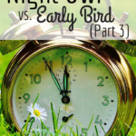 Night Owl vs. Early Bird (Part 3)