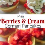 Berries and Cream Mini German Pancakes