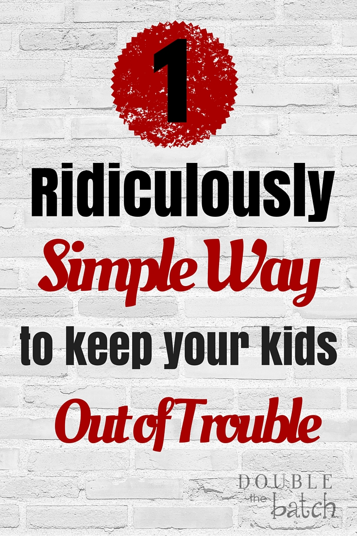 You'll be amazed when you find out this simple thing you can do everyday to keep your kids out of trouble!
