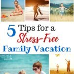 5 Tips for Taking a Stress Free Family Vacation
