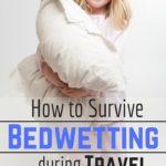 Bedwetting, Traveling, and Sleepovers!
