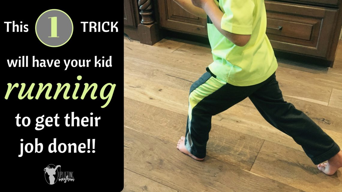 This 1 Trick will have your kid RUNNING to get their job done!