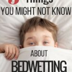 5 Things You Should Know When Dealing with Bedwetting