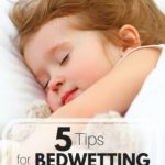 Top 5 Bedwetting Tips from a Pediatrician