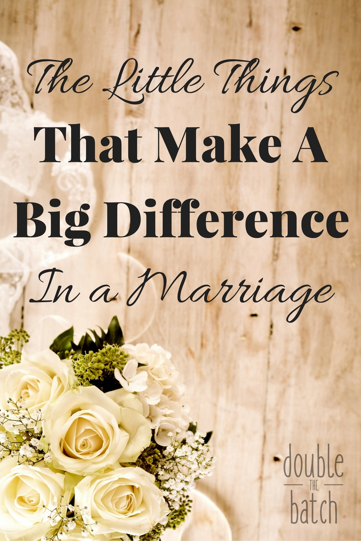 The Little Things That Make A Big Difference in a Marriage