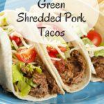 Crock Pot Green Shredded Pork Tacos