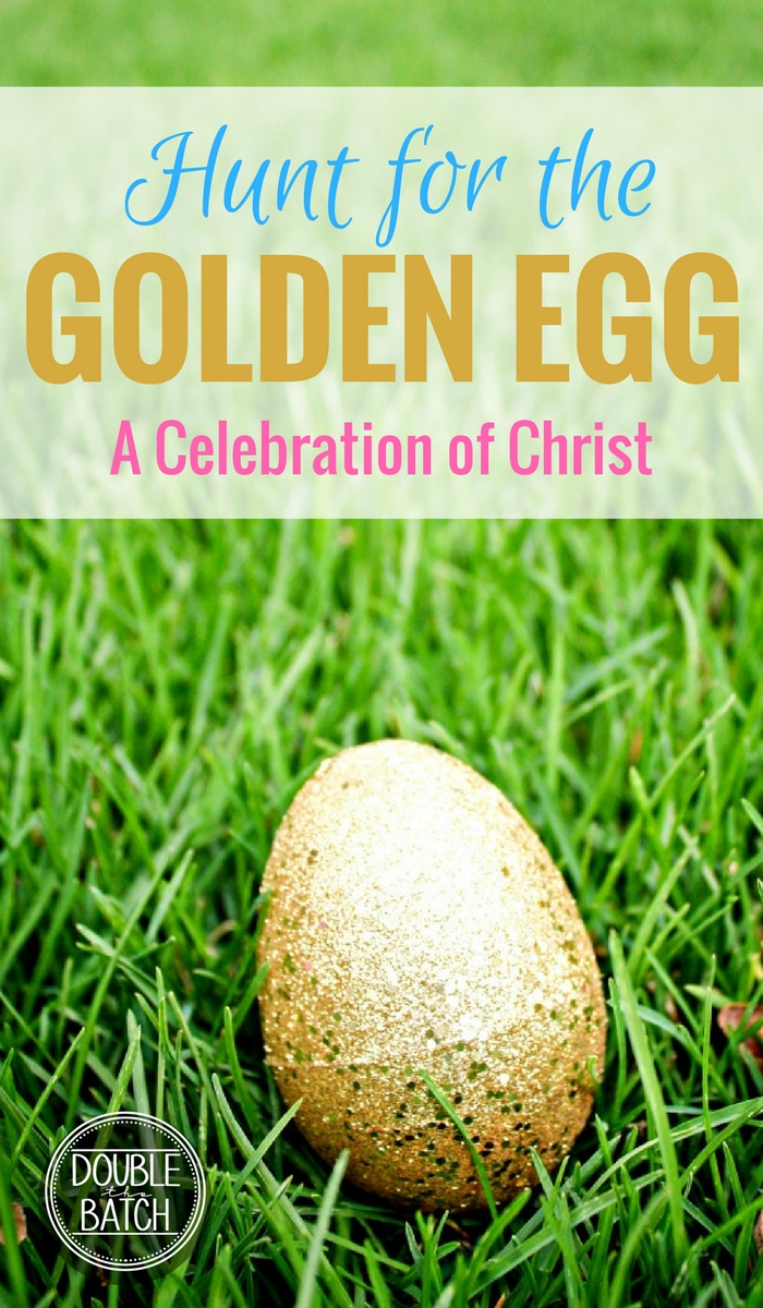 HUNT FOR THE GOLDEN EGG: A hunt that celebrates Jesus Christ and the true meaning of Easter