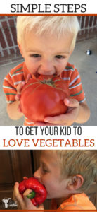 How to get your kid to Love Vegetables!!