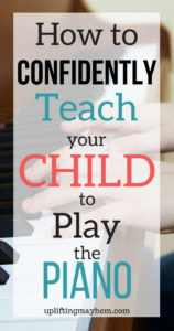 Save money and teach your child at home! Tips to help you feel confident to teach your child the piano!