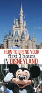 How to Spend the first 3 hours in Disney Land