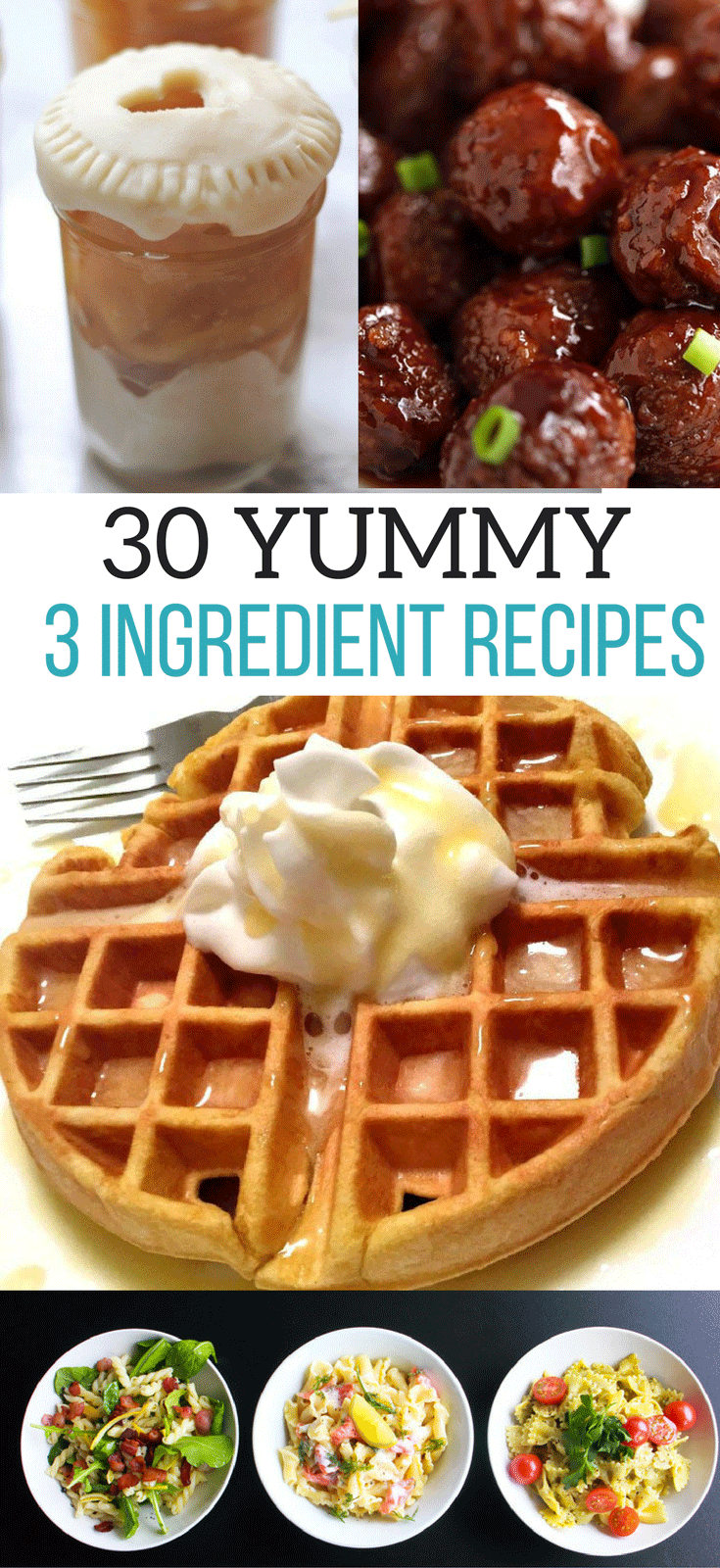 30 Yummy 3 Ingredient Recipes
