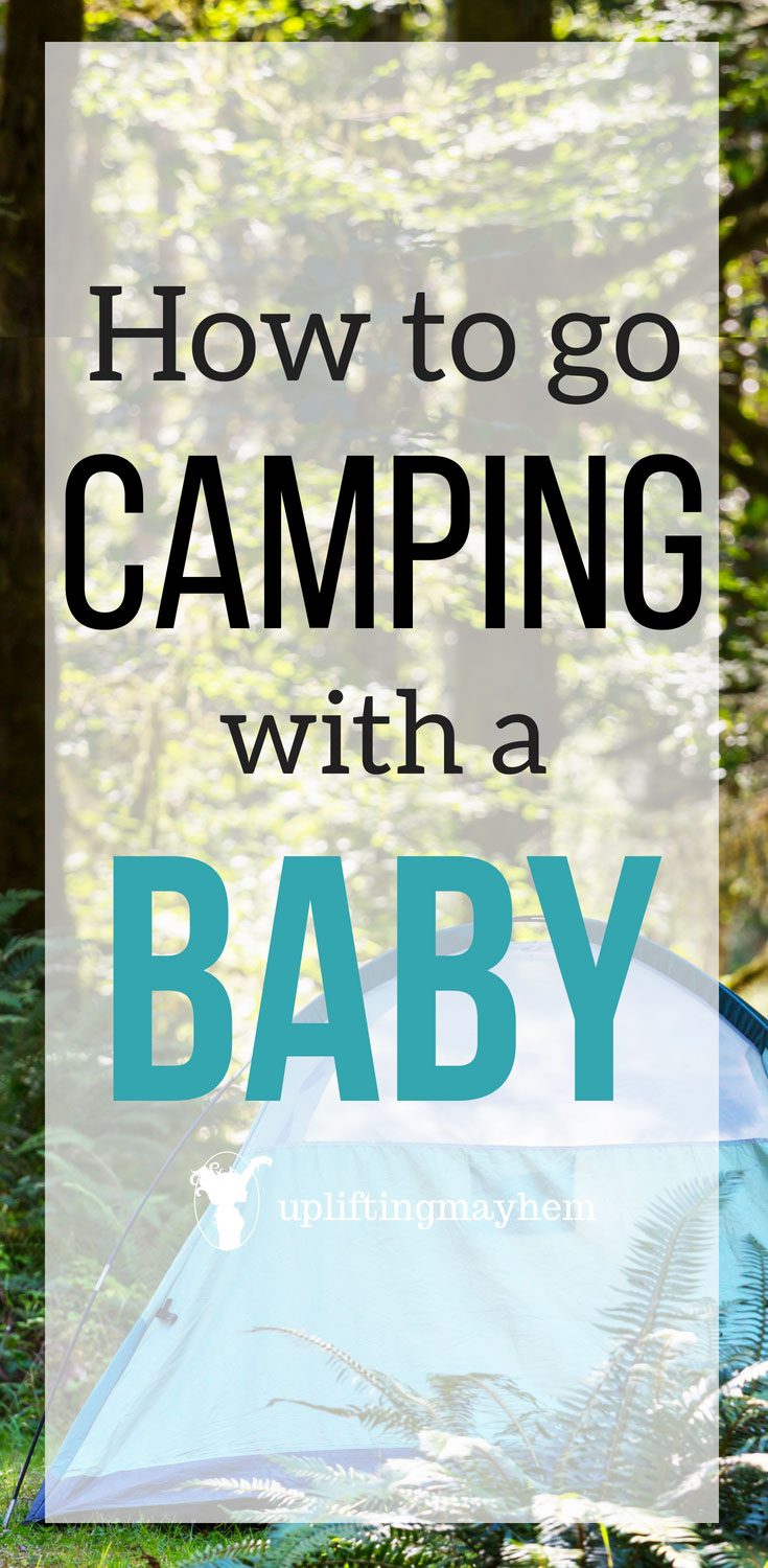 Tips to have a fabulous time camping with a baby! Take your baby camping and have a fabulous time.