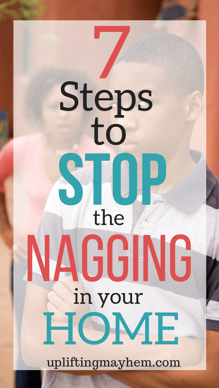 Do you feel you are constantly nagging your kids to get stuff done? Do you find yourself yelling to get them to listen? Here is how you can learn to help your kids listen the first time, and if they don't how you can remain calm through it all! Stop the nagging in your home with these 7 steps.